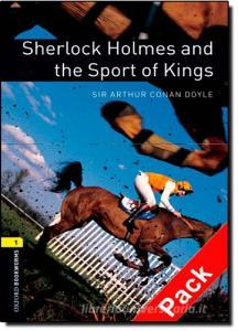 Sherlock Holmes and the sport of kings. Oxford bookworms library. Livello 1. Con CD Audio