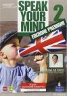 Speak your mind. My english laboratory. Student book-Workbook-Activity book. Per le Scuole superiori. Con espansione online vol.2