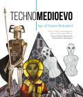 Technomedioevo. Age of future reloaded. Same visions and fragments from an alternative history-Technomedioevo. Age of future reloaded. Scene, visioni e frammenti di