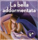 La bella addormentata. Con CD Audio