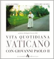 Vita quotidiana in Vaticano con Giovanni Paolo II