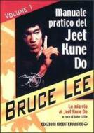La mia Via al Jeet Kune Do vol.1
