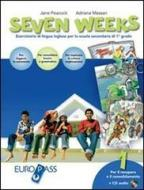 Seven weeks. With key. Con CD Audio. Per la Scuola media vol.1