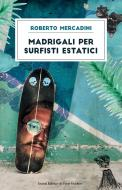Madrigali per surfisti estatici