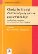 Classico fra i classici. Parties and party systems quarant'anni dopo. Analisi e interpretazione dei mutamenti nei sistemi partitici