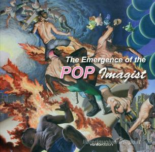 The emergence of the pop imagist. Catalogo della mostra (Venezia, 2 giugno-15 settembre 2011)