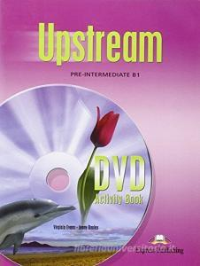 Upstream. Pre-intermediate. B1. Activity book. Per il Liceo classico. Con DVD-ROM