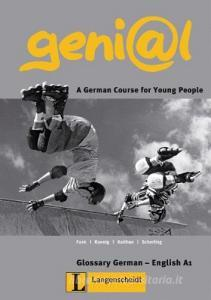 Geni@l. A german course for young people. Glossary German-English A1. Per la Scuola media