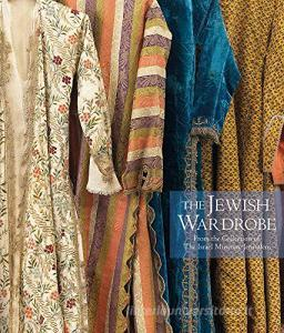 The jewish wardrobe. From the collections of the Israel Museum, Jerusalem