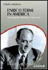 Enrico Fermi in America. Una biografia scientifica: 1938-1954
