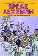 Speak jazzmen. 55 interviews with jazz musicians.pdf