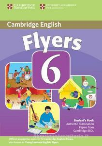 Cambridge young learners English tests. Flyers. Per la Scuola media vol.6