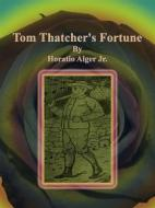 Tom Thatchers Fortune. E-book